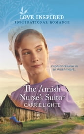 The Amish Nurse s Suitor (Mills & Boon Love Inspired) (Amish of Serenity Ridge, Book 2)