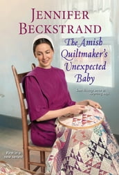 The Amish Quiltmaker s Unexpected Baby