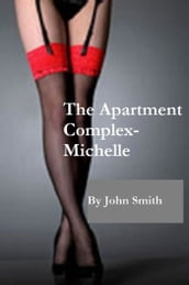 The Apartment Complex- Michelle