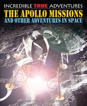 The Apollo Missions and Other Adventures in Space