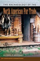 The Archaeology of the North American Fur Trade