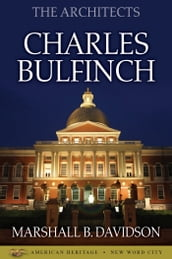 The Architects: Charles Bulfinch