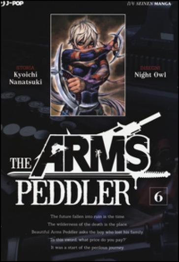 The Arms Peddler. 6. - Kyouichi Nanatsuki |