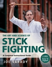 The Art and Science of Stick Fighting