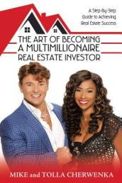 The Art of Becoming a Multimillionaire Real Estate Investor
