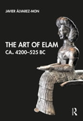 The Art of Elam CA. 4200-525 BC