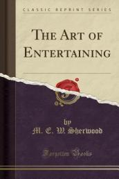 The Art of Entertaining (Classic Reprint)