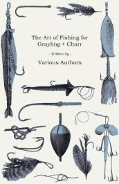 The Art of Fishing for Grayling & Charr