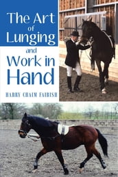 The Art of Lunging & Work in Hand