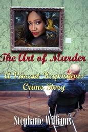 The Art of Murder: A Vincent Kapoulous Crime Story