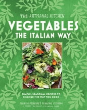 The Artisanal Kitchen: Vegetables the Italian Way