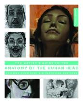 The Artist s Guide to the Anatomy of the Human Head