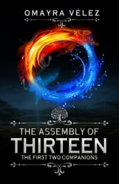 The Assembly of Thirteen; The First Two Companions