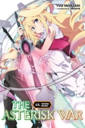 The Asterisk War, Vol. 3 (light novel)