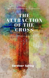 The Attraction of the Cross
