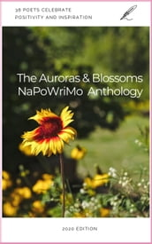 The Auroras & Blossoms NaPoWriMo Anthology: 2020 Edition