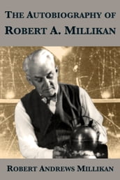 The Autobiography of Robert A. Millikan