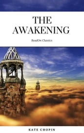 The Awakening: By Kate Chopin - Illustrated