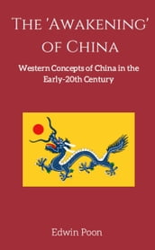 The  Awakening  of China: Western Concepts of China in the Early 20th Century