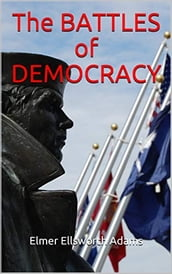 The BATTLES of DEMOCRACY
