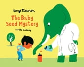 The Baby seed mystery