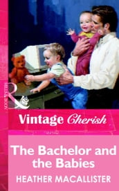 The Bachelor and the Babies (Mills & Boon Vintage Cherish)