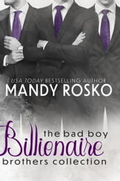 The Bad Boy Billionaire Brothers Collection