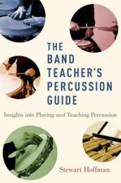 The Band Teacher s Percussion Guide