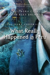 The Bane Chronicles 1: What Really Happened in Peru
