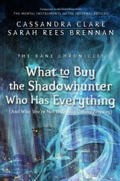 The Bane Chronicles 8: What to Buy the Shadowhunter Who Has Everything (And Who You re Not Officially Dating Anyway)