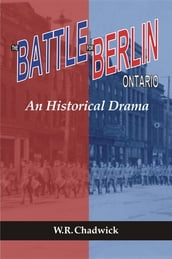 The Battle for Berlin, Ontario