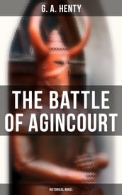 The Battle of Agincourt (Historical Novel)