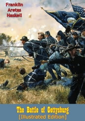 The Battle of Gettysburg [Illustrated Edition]