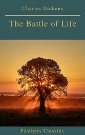 The Battle of Life (Feathers Classics)