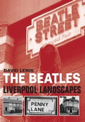 The Beatles - Liverpool Landscapes