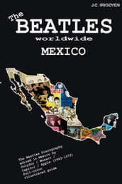 The Beatles Worldwide: Mexico (1963-72)