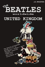 The Beatles Worldwide: United Kingdom (1962-70)