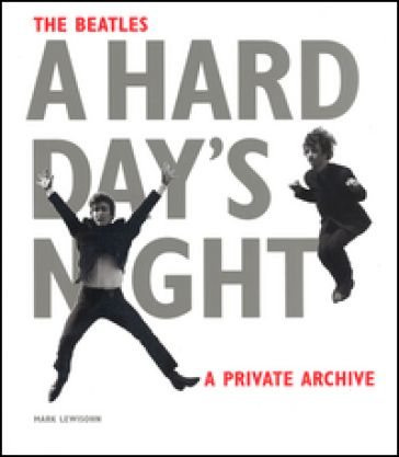 The Beatles. A hard day's night. A private archive