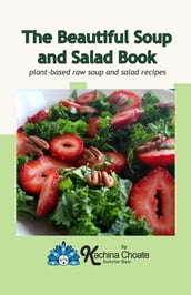 The Beautiful Soup and Salad Book