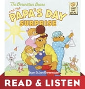 The Berenstain Bears and Papa s Day Surprise: Read & Listen Edition