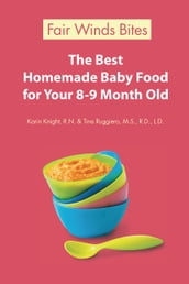 The Best Homemade Baby Food For Your 8-9 Month Old