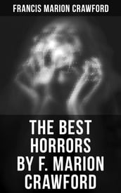 The Best Horrors by F. Marion Crawford
