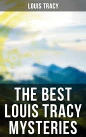The Best Louis Tracy Mysteries