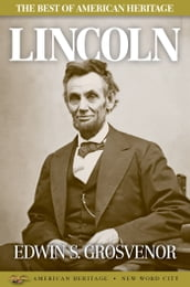 The Best of American Heritage: Lincoln