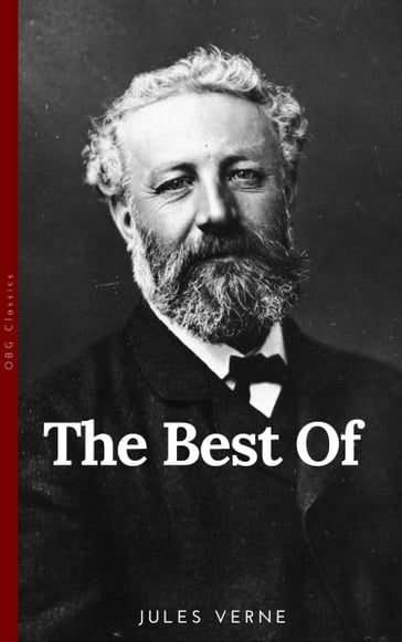 The Best of Jules Verne, The Father of Science Fiction: Twenty Thousand Leagues Under the Sea, Around the World in Eighty Days, Journey to the Center of the Earth, and The Mysterious Island