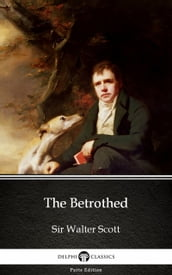 The Betrothed by Sir Walter Scott (Illustrated)