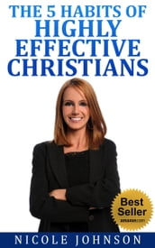 The Bible: Bible Study - The 5 Habits of Highly Effective Christians