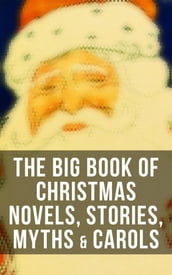 The Big Book of Christmas Novels, Stories, Myths & Carols