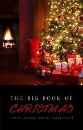 The Big Book of Christmas: 140+ authors and 400+ novels, novellas, stories, poems & carols (Kathartika Classics)
