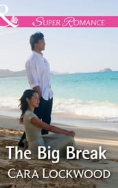 The Big Break (Mills & Boon Superromance)